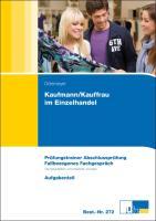 Kaufmann/-frau im Einzelhandel: Prüfungstrainer Abschlussprüfung Fallbezogenes Fachgespräch 2 Bde.