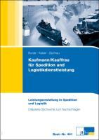 Kaufmann/Kauffrau für Spedition und Logistikdienstleistung. Erläuterte Stichworte zum Nachschlagen: Leistungserstellung in Spedition und Logistik
