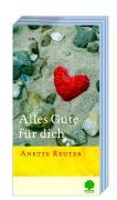 Alles Gute für dich - Reuter, Anette