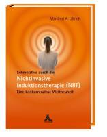 Schmerzfrei durch die Nichtinvasive Induktionstherapie (NIIT): Eine konkurrenzlose Weltneuheit