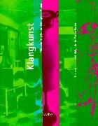 Handbuch der Musik im 20. Jahrhundert, 12 Bde., Bd.12, Klangkunst: Tönende Objekte und klingende Räume