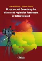 Akzeptanz und Bewertung des lokalen und regionalen Fernsehens in Ostdeutschland