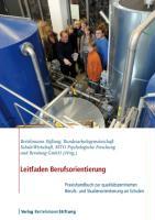 Leitfaden Berufsorientierung: Praxishandbuch zur qualitätszentrierten Berufs- und Studienorientierung an Schulen