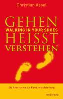 Gehen heißt verstehen - WALKING IN YOUR SHOES