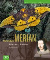 Maria Sibylla Merian: Reise nach Surinam