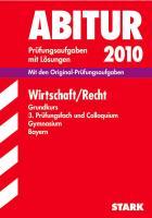 Abitur 2011 Wirtschaft / Recht. Grundkurs. 3. Prüfungsfach und Colloquium. Gymnasium G9 Bayern