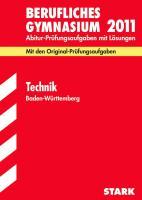 Abitur-Prüfungsaufgaben Berufliche Gymnasien Baden-Württemberg. Mit Lösungen: Abitur-Prüfungsaufgaben Berufliches Gymnasium Baden-Württemberg; Technik ... Abitur-Prüfungsaufgaben mit Lösungen.