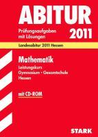 Abitur-Prüfungsaufgaben Hessen; Mathematik Leistungskurs mit CD-ROM; Landesabitur 2012 Hessen. Prüfungsaufgaben 2007-2011 mit Lösungen