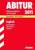 Abitur-Prüfungsaufgaben Gymnasium Sachsen. Mit Lösungen; Englisch Leistungskurs; Zentralabitur 2012, Mit den Original-Prüfungen Jahrgänge 2007 - 2011