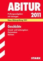 Abitur-Prüfungsaufgaben Gymnasium Sachsen. Mit Lösungen: Geschichte Grund- und Leistungskurs 2012; Mit den Original-Prüfungsaufgaben 2009-2011.