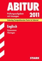 Abitur-Prüfungsaufgaben Gymnasium Thüringen; Englisch 2012; Listening Comprehension-Texte im Internet. Jahrgänge 2006-2011. Prüfungsaufgaben mit Lösungen