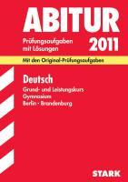 Abitur-Prüfungsaufgaben Gymnasium Berlin/Brandenburg; Deutsch Grund- und Leistungskurs 2012; Mit den Originalprüfungsaufgaben mit Lösungen.