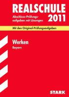 Abschluss-Prüfungsaufgaben Realschule Bayern. Mit Lösungen: Abschluss-Prüfungsaufgaben Realschule Bayern; Werken 2012; Mit den Original-Prüfungsaufgaben Jahrgänge 2005-2011 mit Lösungen.