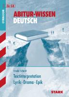 Abitur-Wissen - Deutsch: Textinterpretation Lyrik - Drama - Epik
