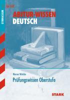 Abitur-Wissen Deutsch. Prüfungswissen Oberstufe