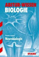 STARK Abitur-Wissen - Biologie - Neurobiologie