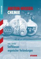 STARK Abitur-Wissen - Chemie Stoffklassen organischer Verbindungen