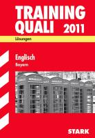 Training Quali 2011. Englisch. Hauptschule Bayern. Lösungsheft