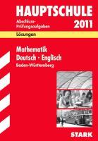 Hauptschule 2009. Mathematik, Deutsch, Englisch. Baden-Württemberg 2007 - 2008. Lösungsheft