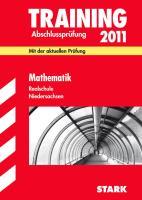 Training Abschlußprüfung Mathematik 2012 Realschule Niedersachsen: Original Prüfungsaufgaben 2011 und Training + Lösungsheft