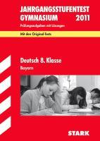 Jahrgangsstufentest 2012 Gymnasium Bayern Deutsch  8. Klasse: Mit den Original-Tests Jahrgänge 2007-2011. Prüfungsaufgaben mit Lösungen
