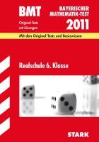 Bayerischer Mathematik-Test: Bayerischer Mathematik-Test: Bayerischer Mathematik-Test (BMT) 2009 Realschule 6. Klasse. Original-Test mit Lösungen. Inkl. Grundwissen (Lernmaterialien)