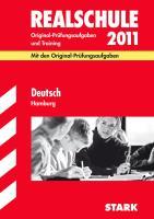 Realschule 2012 Deutsch Hamburg: Original-Prüfungsaufgaben und Training 2011