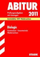 Abitur 2012 Biologie. Gymnasium / Gesamtschule EA Niedersachsen: Originalprüfungsaufgaben 2007 bis 2010 für das EA. Prüfungsaufgaben mit Lösungen. ... zu den thematischen Schwerpunkten 2011