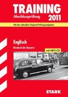 Training Abschlussprüfung 2012 Realschule Bayern. Englisch mit MP3-CD: inkl. original Prüfungsaufgaben 2011