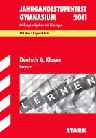 Jahrgangsstufentest 2011 Gymnasium Bayern Deutsch 6. Klasse