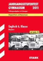 Jahrgangsstufentest 2011 Gymnasium Bayern Englisch 6. Klasse mit Audio-CD