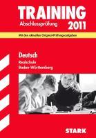Training Abschlussprüfung Realschule Baden-Württemberg; Deutsch 2012; Mit den aktuellen Original-Prüfungsaufgaben mit herausnehmbarem Lösungsheft