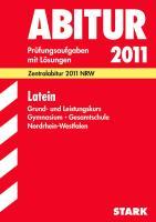 Abitur 2011 Latein Grund- und Leistungskurs Gymnasium / Gesamtschule Nordrhein-Westfalen