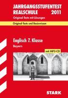 Jahrgangsstufentest Realschule Bayern; Englisch 7. Klasse mit MP3-CD 2012; Original-Tests Jahrgänge 2006-2011mit Lösungen und Basiswissen