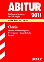 Abitur 2011 Chemie Gymnasium / Gesamtschule Hessen. Grund- und Leistungskurs