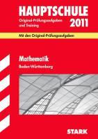 Hauptschule 2012. Mathematik 10. Klasse. Baden-Württemberg: Mit den Original-Prüfungsaufgaben. Jahrgänge 2007-2011. Original-Prüfungsaufgaben und Training