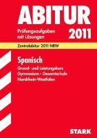 Abitur-Prüfungsaufgaben mit Lösungen 2012. Zentralabitur NRW. Spanisch Grund- und Leistungskurs Gymnasium / Gesamtschule