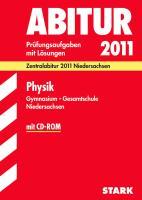 Abitur 2012 Physik Gymnasium / Gesamtschule Niedersachsen: Zentralabitur 2012 Niedersachsen. Jahrgänge 2007-2011. Prüfungsaufgaben mit Lösungen