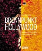 Brennpunkt Hollywood - Innenansichten aus der Filmmetropole der Welt