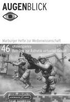 """Killerspiele""  Beiträge zur Ästhetik virtueller Gewalt"