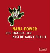 Nana Power. Die Frauen der Niki de Saint Phalle.