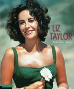 Liz Taylor: Bilder eines Lebens. Mit einem biografischen Essay von Alexandre Thiltges