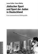 Jüdischer Sport und Sport der Juden in Deutschland: Eine kommentierte Bibliografie