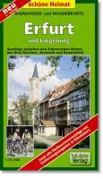 Erfurt und Umgebung 1 : 35 000. Radwander- und Wanderkarte: Ausflüge zwischen der Fahner Höhe, den Drei Gleichen sowie Arnstadt und Kranichfeld