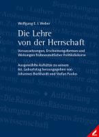 Die Lehre von der Herrschaft – Voraussetzungen, Erscheinungsformen und Wirkungen frühneuzeitlicher Politikdiskurse