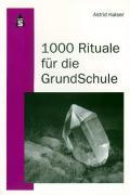 1000 Rituale für die Grundschule.