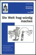 Die Welt frag-würdig machen - Hering, Jochen