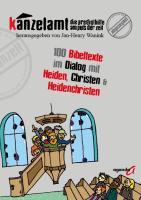 Kanzelamt ? Die Predigthilfe am Puls der Zeit: 100 Bibeltexte im Dialog mit Heiden, Christen und Heidenchristen