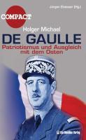 De Gaulle: Patriotismus und Ausgleich mit dem Osten