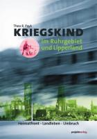 Kriegskind im Ruhrgebiet und Lipperland: Heimatfront - Landleben - Umbruch